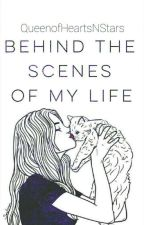 BLOGS: Behind The Scenes Of My Life by QueenofHeartsNStars