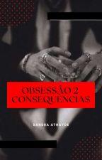 Consequências. by SandrinhaAthayde
