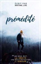 Prémédité by writing_live