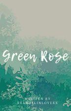 Green Rose by xxAngelinlovexx