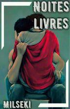 Noites livres. (Romance Gay/Yaoi) by milseki