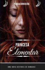 Princesa Elementar |COMPLETO| by Pandacornio206