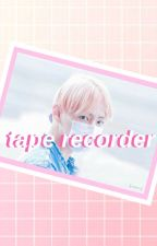 Tape Recorder ; BTS-FF by jeonshinn