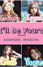 [LONGFIC][FULL] I'll Be Your by YeEunSin_678