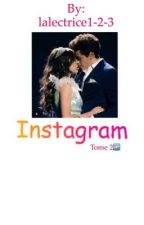 Instagram [Tome 2]🆙 by lalectrice1-2-3