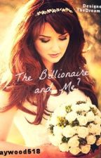 The Billionaire And Me? by Maywood518