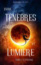 Entre Ténèbres et Lumière by AlexianeDeLys