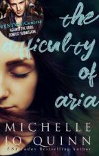the difficulty of aria by MichelleJoQuinn