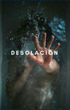 Desolación by KatPatron2001