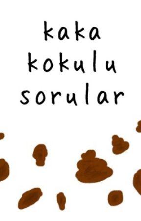 Kaka Kokulu Sorular by WinterBird8