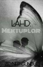 LAHD: Mektuplar by zeynpgunduz