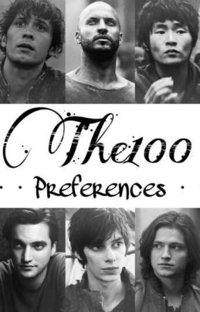 The 100 ➳ Preferences by DerDieDasAnna