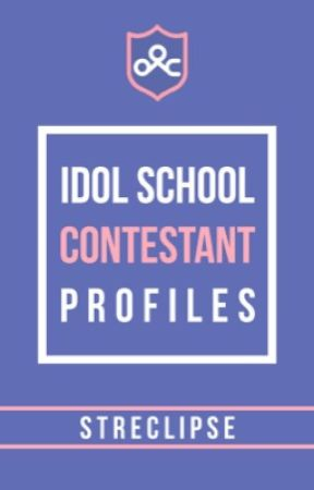 Idol School Contestant Profiles by aileuna