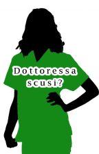 Dottoressa, scusi? by FreeLivv