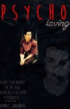Psycho Loving [Teen Wolf/Sterek] by dammit_greenberg