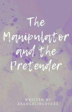 Manipulator and Pretender by xxAngelinlovexx