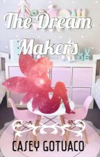 The Dream Makers by kacywrites
