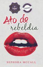 Ato de Rebeldia | ✓ by sephoramccall