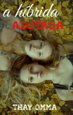 A Híbrida Adotada by Thay_Omma