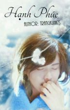 [Fanfic Huyễn Thành][Sách Thích] Hạnh Phúc by trangkunKTs