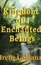 Kingdom of Enchanted Beings by IreneGabiana