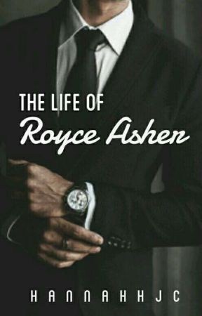 The Life of Royce Asher by hannahhjc