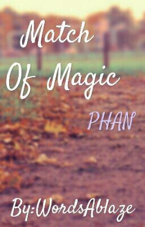 Match Of Magic by WordsAblaze