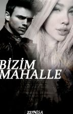 BİZİM MAHALLE by 2727nisa