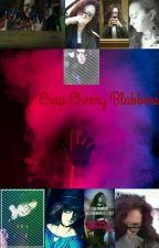 Crap Cherry Blabbers by cherrygirlinluv6617