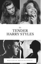 Tender || Harry Styles by BrightBlackley