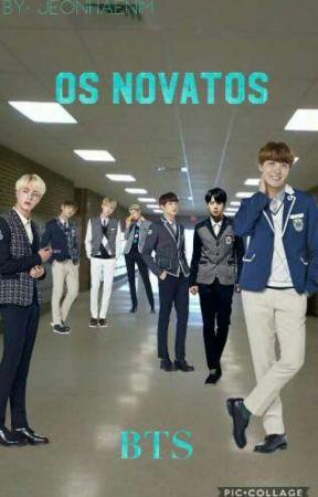 Os Novatos {BTS} by JeonHaenim
