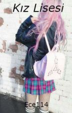 Kız Lisesi by Ece114