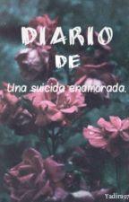 Diario de una suicida enamorada. by Yadira97