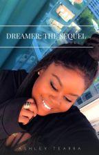 Dreamer: The Sequel by AshleyTearra