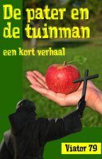 De pater en de tuinman by viator79