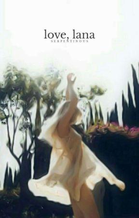 love, lana ▷ e.w. by serpentinous