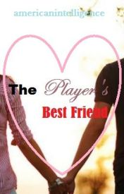 The Player's Best Friend by americanintelligence