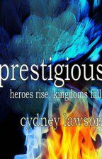 Prestigious by CydneyLawson
