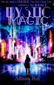 Mystic Magic by Itz_Allisans