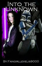 Into the Unknown: A Captain Rex Story by Fangirllevelis9000