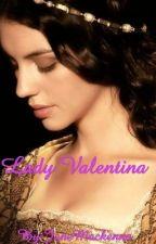 Lady Valentina. by JaneMackenna