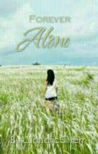 Forever Alone by LunnaticSilverr