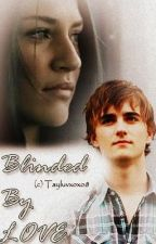Blinded By Love (Editting) by tayluvxoxo8