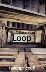 Loop by ravenprice88