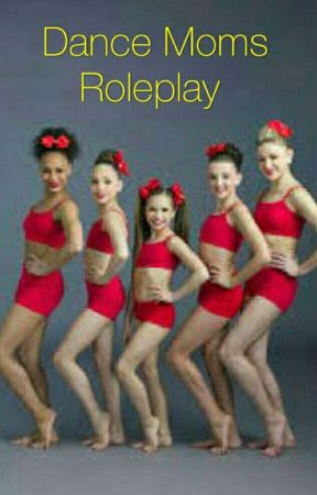 Dance Moms Roleplay by OfficalChloeLukasiak