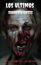 Apocalipsis: Los últimos sobrevivientes by ValeriaJimnez961