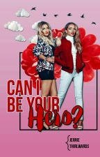 Can I Be Your Hero | Jerrie Thirlwards by 13LettersForLuna