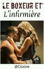 Le Boxeur Et L'infirmière《Réecriture》 by cissine
