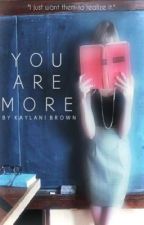 You are More by SmileyLanni