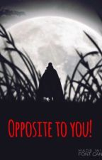 Opposite to you! (EMMETT CULLEN FANFIC) by Yourallmad-thankyou